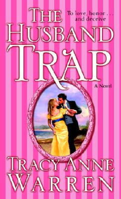 The Husband Trap: A Novel, TRACY ANNE WARREN