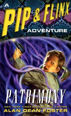Image for Patrimony: A Pip & Flinx Adventure (Pip & Flix Adventures)