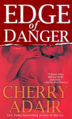 Edge of Danger: A Novel, CHERRY ADAIR