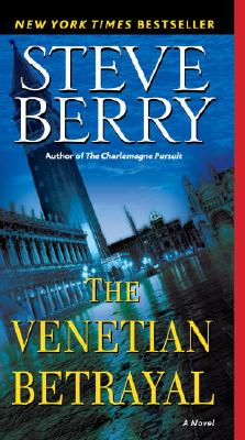 The Venetian Betrayal (Cotton Malone), STEVE BERRY