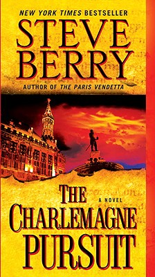 The Charlemagne Pursuit: A Novel, STEVE BERRY
