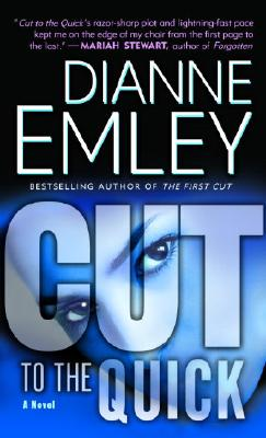 Cut to the Quick: A Novel, DIANNE EMLEY