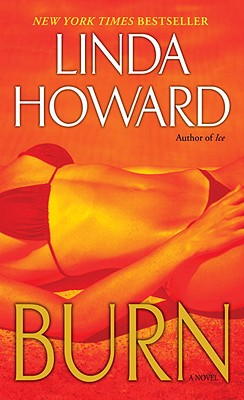 Burn: A Novel, Linda Howard