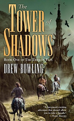 The Tower of Shadows: Book One of The Tides of Fate, Drew Bowling