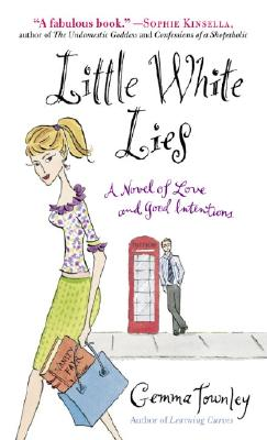 Little White Lies: A Novel of Love And Good Intentions, Townley, Gemma