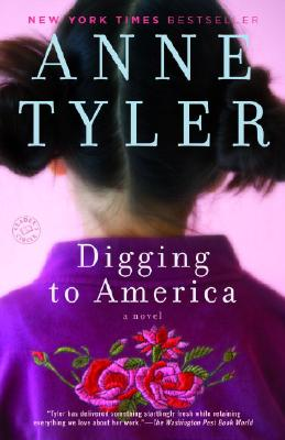 Digging to America: A Novel, Anne Tyler