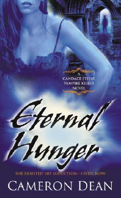 Eternal Hunger: A Candace Steele Vampire Killer Novel, CAMERON DEAN