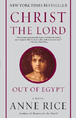Image for Christ the Lord: Out of Egypt: A Novel