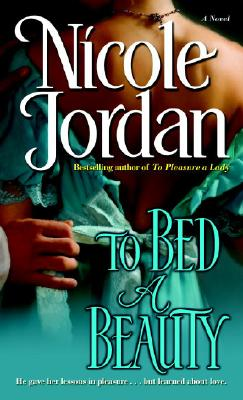 To Bed a Beauty: A Novel, NICOLE JORDAN
