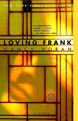 Loving Frank: A Novel, Nancy Horan