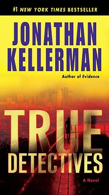True Detectives  A Novel, Kellerman, Jonathan