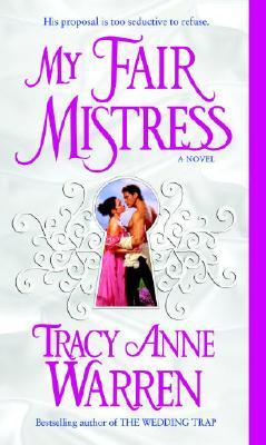 My Fair Mistress: A Novel, TRACY ANNE WARREN