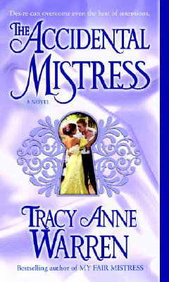 The Accidental Mistress: A Novel, TRACY ANNE WARREN