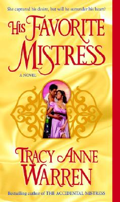 His Favorite Mistress: A Novel, TRACY ANNE WARREN