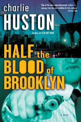 Half the Blood of Brooklyn: A Novel, Huston, Charlie