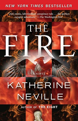 The Fire: A Novel, Katherine Neville