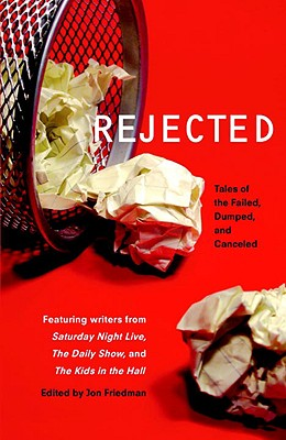 Rejected: Tales of the Failed, Dumped, and Canceled, Villard Books