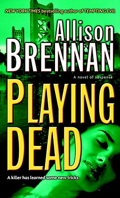 Playing Dead (Prison Break, Book 3), Allison Brennan