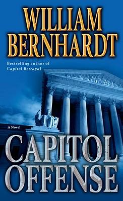 Capitol Offense: A Novel, William Bernhardt
