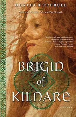 Brigid of Kildare: A Novel, Heather Terrell