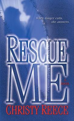 Rescue Me: A Novel, CHRISTY REECE
