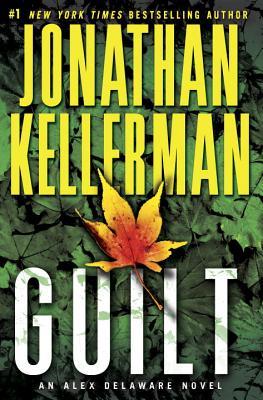 Guilt: An Alex Delaware Novel, Jonathan Kellerman