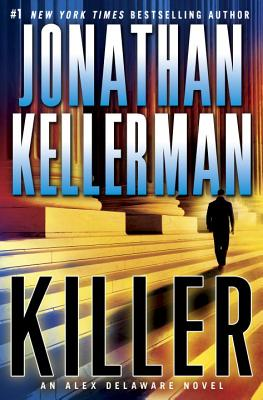 Killer: An Alex Delaware Novel, Kellerma, Jonathann