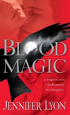 Blood Magic: A Novel, JENNIFER LYON