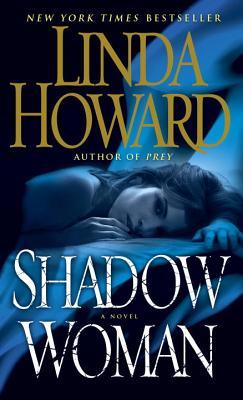 Shadow Woman: A Novel, Linda Howard