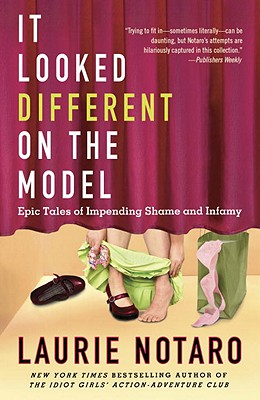 Image for It Looked Different on the Model: Epic Tales of Impending Shame and Infamy