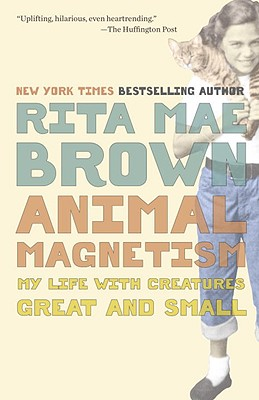 Image for Animal Magnetism: My Life with Creatures Great and Small