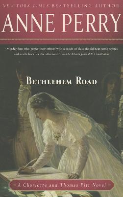 Bethlehem Road: A Charlotte and Thomas Pitt Novel, Perry, Anne