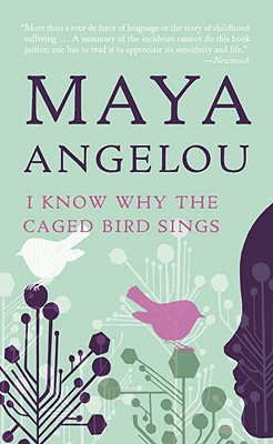 I KNOW WHY THE CAGED BIRD, ANGELOU, MAYA