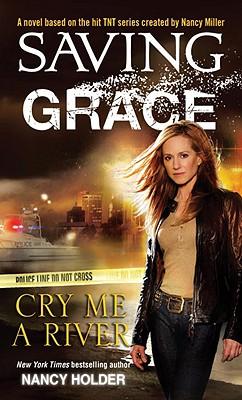 Saving Grace: Cry Me a River, Nancy Holder