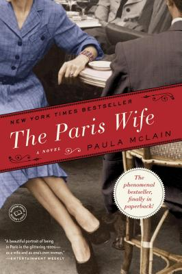 The Paris Wife: A Novel (Random House Reader's Circle), McLain, Paula