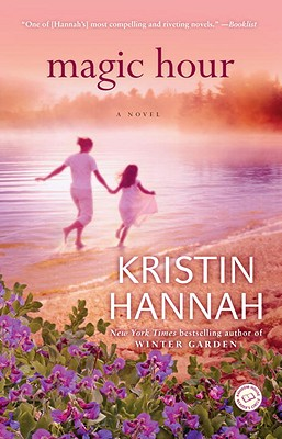 Magic Hour: A Novel, Hannah, Kristin