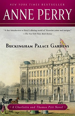 Buckingham Palace Gardens: The First Charlotte and Thomas Pitt Novel, Anne Perry