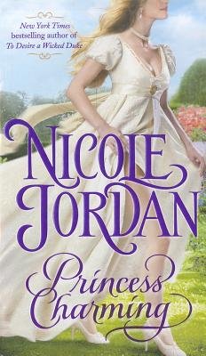 Princess Charming (Legendary Lovers #1), Nicole Jordan
