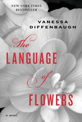 The Language of Flowers: A Novel, Vanessa Diffenbaugh