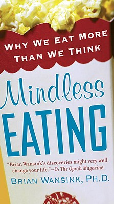 Image for Mindless Eating: Why We Eat More Than We Think