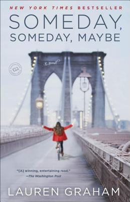 Someday, Someday, Maybe: A Novel, Lauren Graham