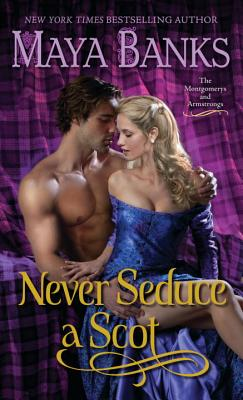 Never Seduce a Scot: The Montgomerys and Armstrongs, Maya Banks