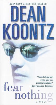 Fear Nothing: A Novel, Dean Koontz