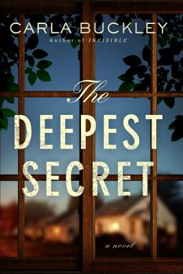 The Deepest Secret: A Novel, Carla Buckley