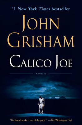 Calico Joe: A Novel, Grisham, John