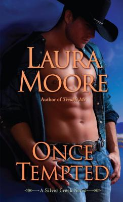 Once Tempted: A Silver Creek Novel, Laura Moore