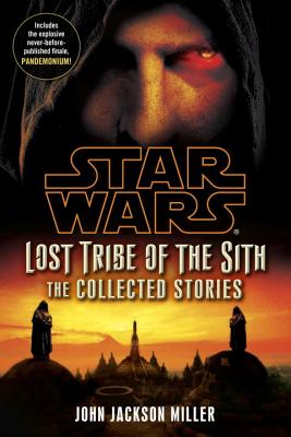 Star Wars: Lost Tribe Of The Sith, Miller, John Jackson