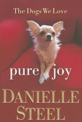 Pure Joy: The Dogs We Love, Danielle Steel