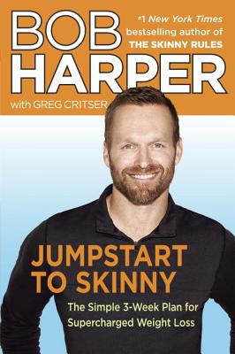 Image for Jumpstart to Skinny: The Simple 3-Week Plan for Supercharged Weight Loss (Skinny Rules)