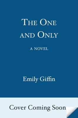 The One & Only: A Novel, Emily Giffin